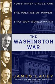 THE WASHINGTON WAR by James Lacey