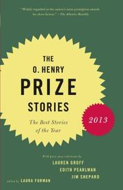 THE O. HENRY PRIZE STORIES 2013 by Laura Furman