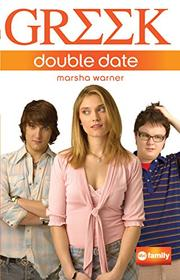 GREEK: DOUBLE DATE by Marsha Warner