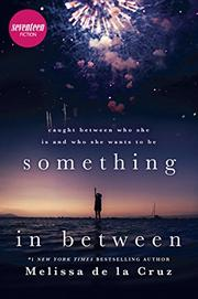 SOMETHING IN BETWEEN by Melissa de la Cruz