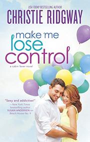 MAKE ME LOSE CONTROL by Christie Ridgway