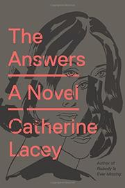 THE ANSWERS by Catherine Lacey