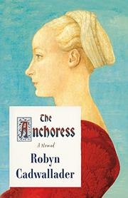 THE ANCHORESS by Robyn Cadwallader