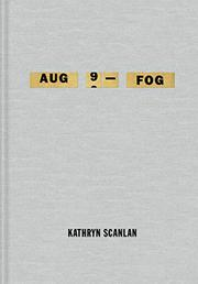 AUG 9 - FOG by Kathryn Scanlan