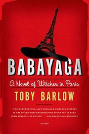 BABAYAGA by Toby Barlow