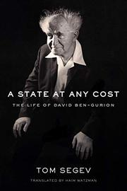 A STATE AT ANY COST by Tom Segev