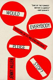 WOULD EVERYBODY PLEASE STOP? by Jenny  Allen
