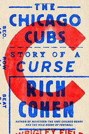 THE CHICAGO CUBS by Rich Cohen