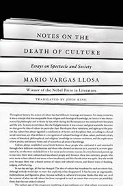 NOTES ON THE DEATH OF CULTURE by Mario Vargas Llosa