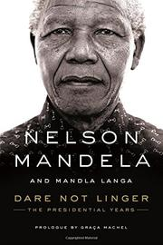 DARE NOT LINGER by Nelson Mandela