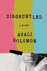 DISGRUNTLED by Asali Solomon