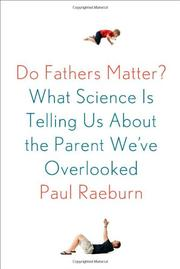 DO FATHERS MATTER? by Paul Raeburn