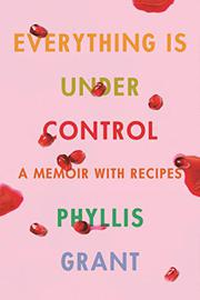 EVERYTHING IS UNDER CONTROL by Phyllis Grant