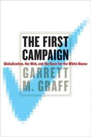 THE FIRST CAMPAIGN by Garrett M. Graff