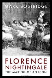 FLORENCE NIGHTINGALE by Mark Bostridge