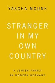 STRANGER IN MY OWN COUNTRY by Yascha Mounk