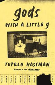 GODS WITH A LITTLE G by Tupelo Hassman
