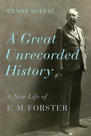A GREAT UNRECORDED HISTORY by Wendy Moffat