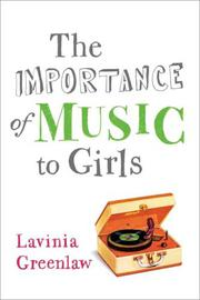 THE IMPORTANCE OF MUSIC TO GIRLS by Lavinia Greenlaw