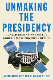 UNMAKING THE PRESIDENCY by Susan Hennessey