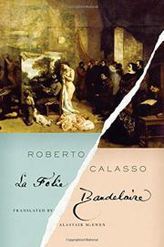 LA FOLIE BAUDELAIRE by Roberto Calasso