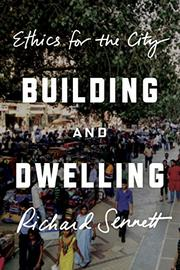 BUILDING AND DWELLING by Richard Sennett