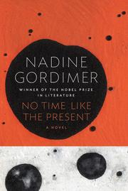 NO TIME LIKE THE PRESENT by Nadine Gordimer