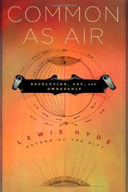 COMMON AS AIR by Lewis Hyde