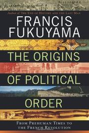 THE ORIGINS OF POLITICAL ORDER by Francis Fukuyama