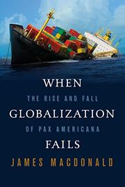 WHEN GLOBALIZATION FAILS by James Macdonald