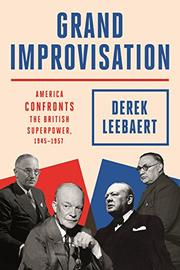 GRAND IMPROVISATION by Derek Leebaert