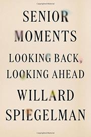 SENIOR MOMENTS by Willard Spiegelman