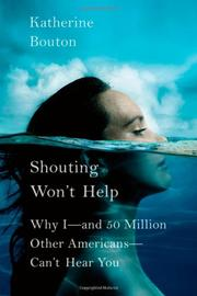 SHOUTING WON'T HELP by Katherine Bouton