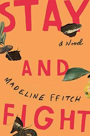 STAY AND FIGHT by Madeline Ffitch