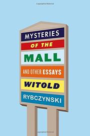MYSTERIES OF THE MALL by Witold Rybczynski