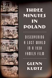 THREE MINUTES IN POLAND by Glenn Kurtz