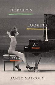 NOBODY'S LOOKING AT YOU by Janet Malcolm