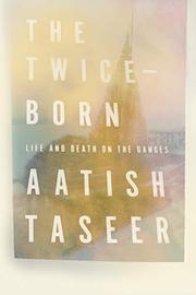 THE TWICE-BORN by Aatish Taseer