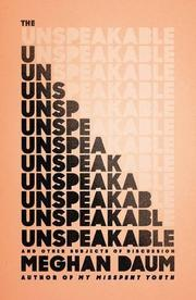 THE UNSPEAKABLE by Meghan Daum