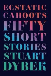 ECSTATIC CAHOOTS by Stuart Dybek