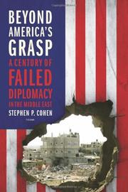 BEYOND AMERICA'S GRASP by Stephen P. Cohen