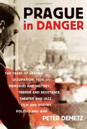 PRAGUE IN DANGER by Peter Demetz