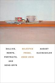 SALLIES, ROMPS, PORTRAITS, AND SEND-OFFS by August Kleinzahler