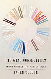 THE WEIL CONJECTURES by Karen Olsson