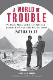A WORLD OF TROUBLE by Patrick Tyler