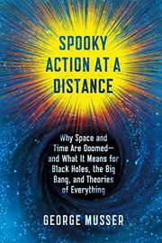 SPOOKY ACTION AT A DISTANCE by George Musser