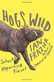HOGS WILD by Ian Frazier