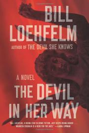THE DEVIL IN HER WAY by Bill Loehfelm