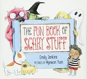 THE FUN BOOK OF SCARY STUFF by Emily Jenkins