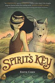 SPIRIT'S KEY by Edith Cohn